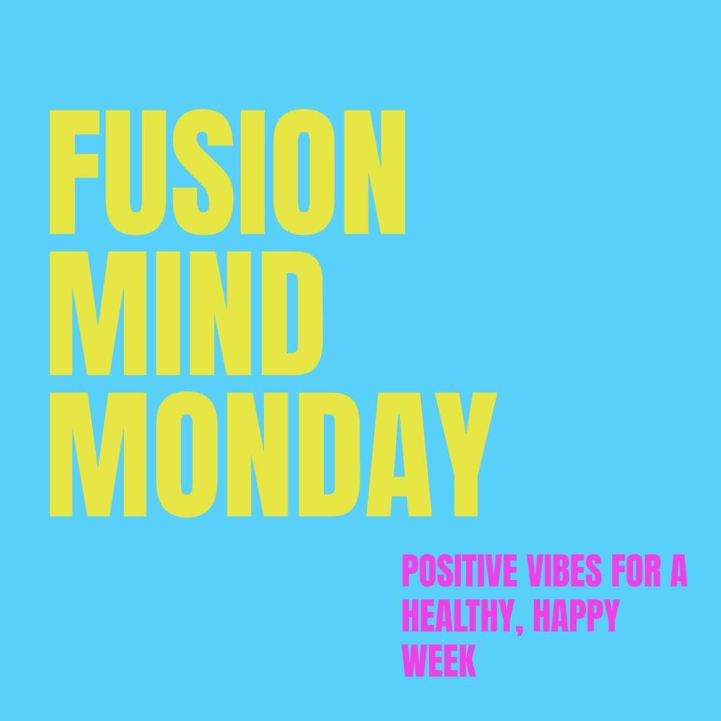 Fusion Mind Mondays